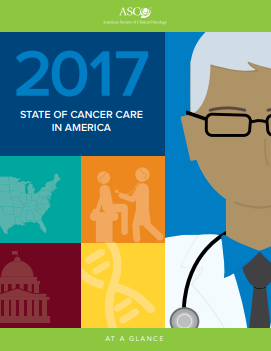 The State of Cancer Care in America, 2017: A Report by the American